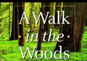 Walk in the Woods by Bill Bryson